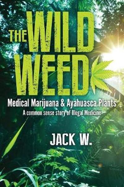 The Wild Weed - Jack W