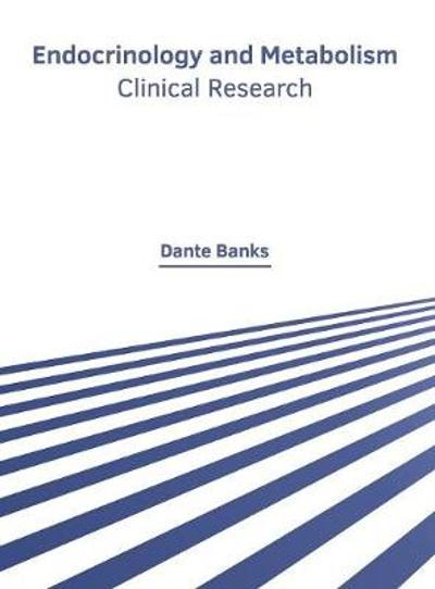 Endocrinology and Metabolism: Clinical Research - Dante Banks