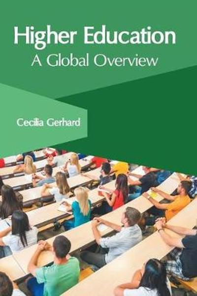 Higher Education: A Global Overview - Cecilia Gerhard