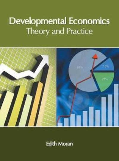 Developmental Economics: Theory and Practice - Edith Moran