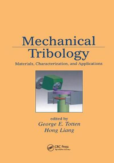 Mechanical Tribology - George E. Totten