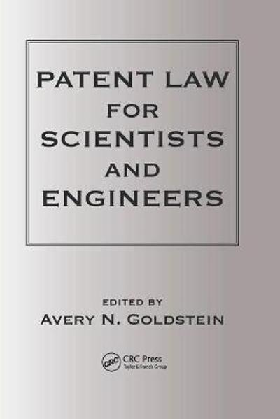 Patent Laws for Scientists and Engineers - Avery N. Goldstein