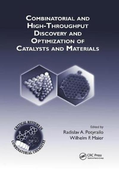 Combinatorial and High-Throughput Discovery and Optimization of Catalysts and Materials - Radislav A. Potyrailo
