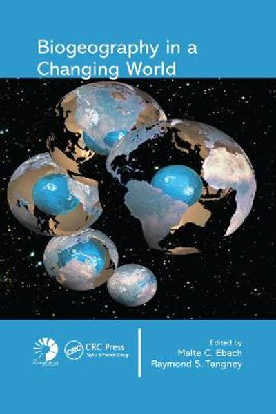 Biogeography in a Changing World - Malte C. Ebach