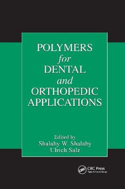 Polymers for Dental and Orthopedic Applications - Shalaby W. Shalaby