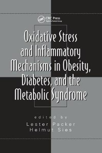 Oxidative Stress and Inflammatory Mechanisms in Obesity, Diabetes, and the Metabolic Syndrome - Helmut Sies