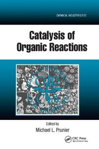 Catalysis of Organic Reactions - Michael L. Prunier