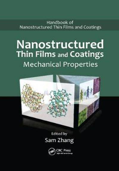 Nanostructured Thin Films and Coatings - Sam Zhang