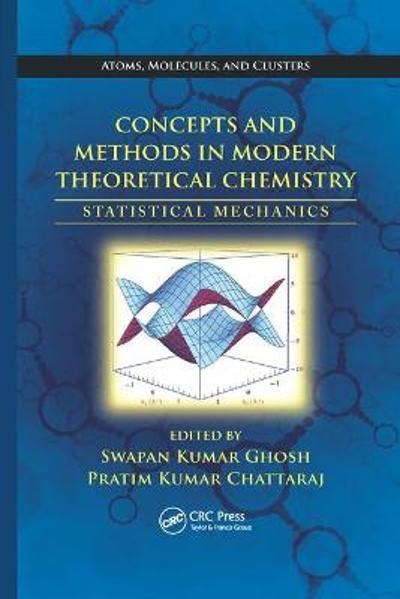 Concepts and Methods in Modern Theoretical Chemistry - Swapan Kumar Ghosh