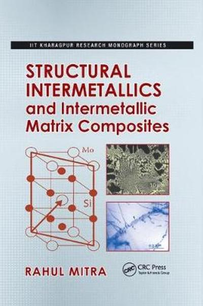 Structural Intermetallics and Intermetallic Matrix Composites - Rahul Mitra