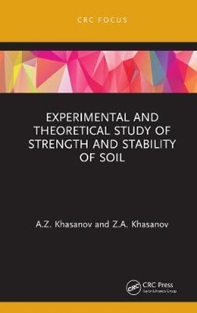 Experimental and Theoretical Study of Strength and Stability of Soil - A.Z. Khasanov