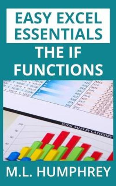 The IF Functions - M L Humphrey