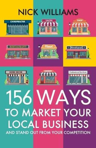 156 Ways To Market Your Local Business - Nick Williams