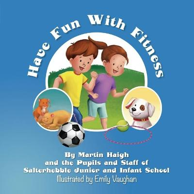 Have Fun With Fitness - Martin Haigh
