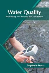 Water Quality: Modelling, Monitoring and Treatment - Stephanie Fraser