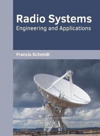 Radio Systems: Engineering and Applications - Francis Schmidt