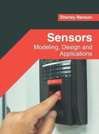 Sensors: Modeling, Design and Applications - Sherley Benson