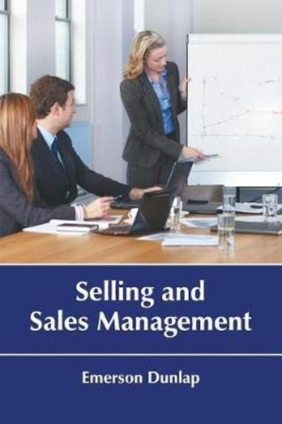 Selling and Sales Management - Emerson Dunlap