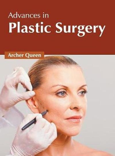 Advances in Plastic Surgery - Archer Queen