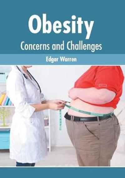 Obesity: Concerns and Challenges - Edgar Warren