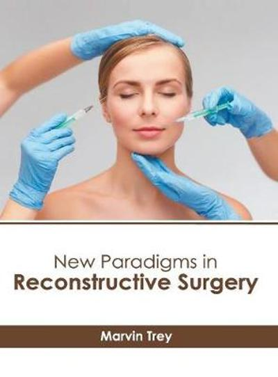 New Paradigms in Reconstructive Surgery - Marvin Trey