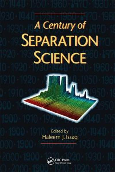 A Century of Separation Science - Haleem J. Issaq