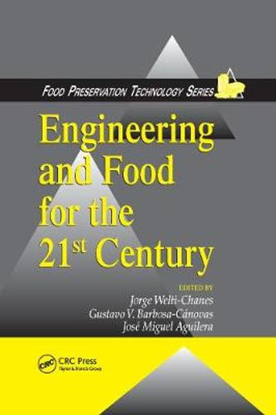 Engineering and Food for the 21st Century - Jorge Welti-Chanes