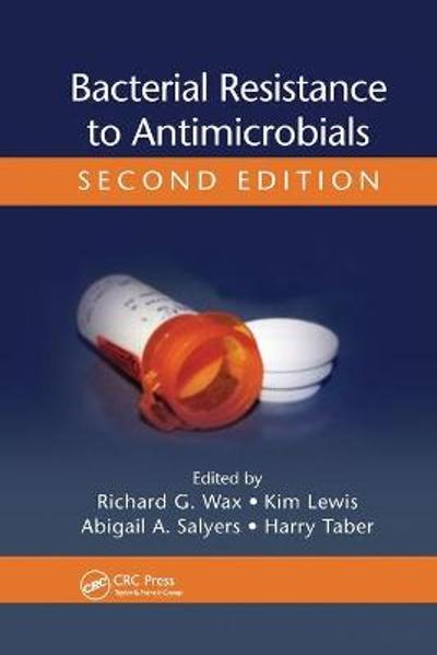Bacterial Resistance to Antimicrobials - Richard G. Wax