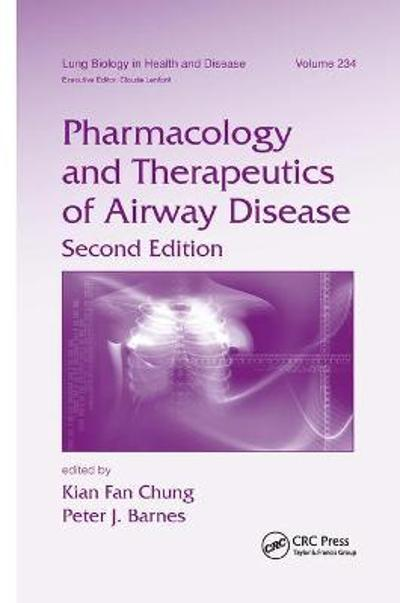 Pharmacology and Therapeutics of Airway Disease - Kian Fan Chung
