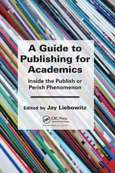 A Guide to Publishing for Academics - Jay Liebowitz