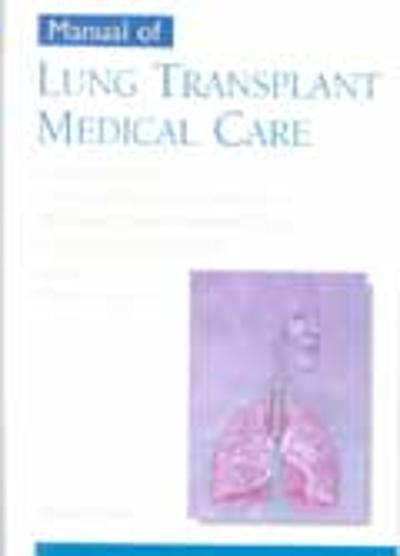 Manual of Lung Transplant Medical Care - Marshall Hertz