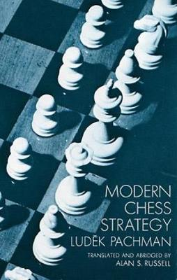 Modern Chess Strategy - Ludek Pachman