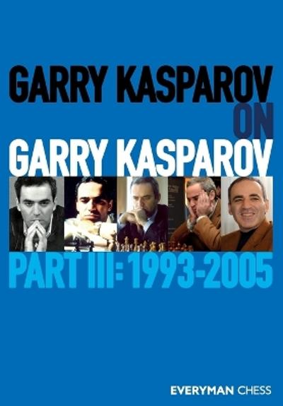 Garry Kasparov on Garry Kasparov, Part 3 - Garry Kasparov