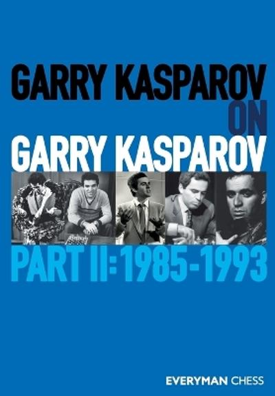 Garry Kasparov on Garry Kasparov, Part 2 - Garry Kasparov