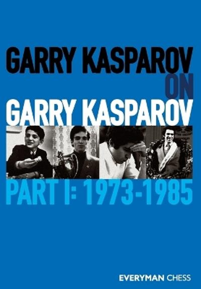 Garry Kasparov on Garry Kasparov - Garry Kasparov