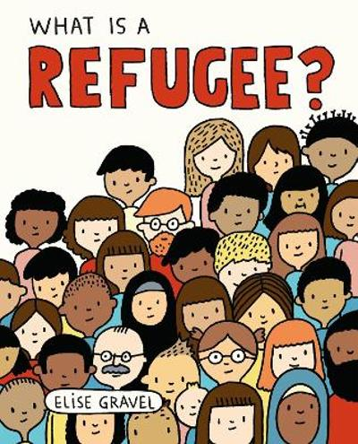 What Is A Refugee? - Elise Gravel