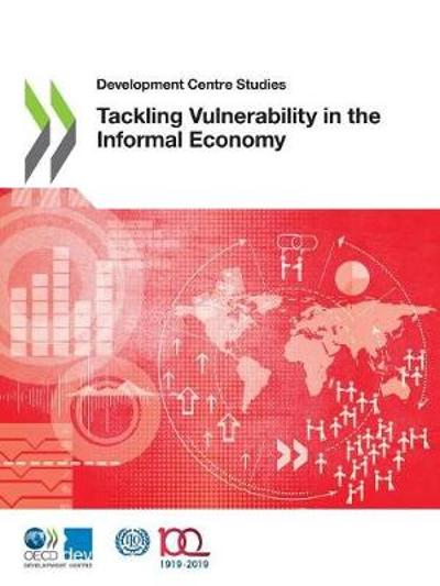 Tackling vulnerability in the informal economy - Organisation for Economic Co-operation and Development: Development Centre