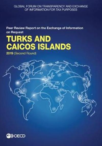 Turks and Caicos Islands 2019 (second round) - Global Forum on Transparency and Exchange of Information for Tax Purposes