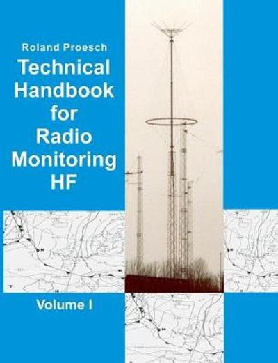 Technical Handbook for Radio Monitoring HF Volume I - Roland Proesch