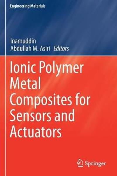 Ionic Polymer Metal Composites for Sensors and Actuators - Inamuddin