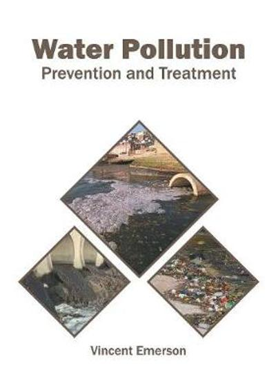 Water Pollution: Prevention and Treatment - Vincent Emerson