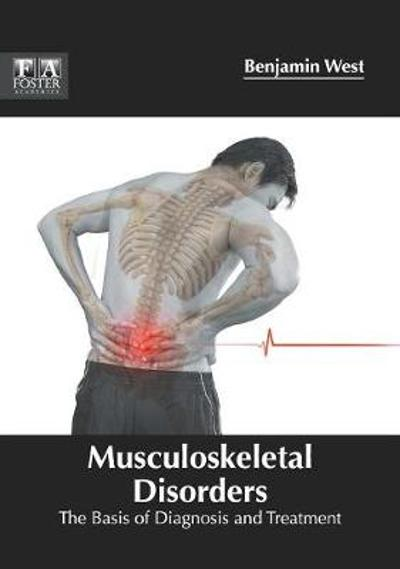 Musculoskeletal Disorders: The Basis of Diagnosis and Treatment - Benjamin West