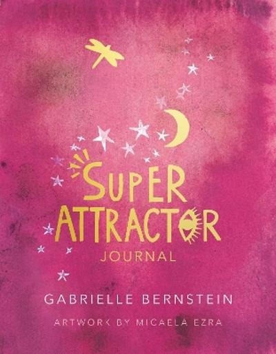 Super Attractor Journal - Gabrielle Bernstein