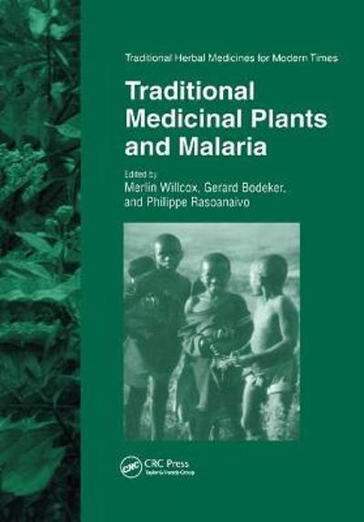 Traditional Medicinal Plants and Malaria - Merlin Willcox