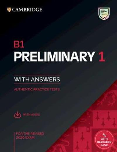 B1 Preliminary 1 for the Revised 2020 Exam Student's Book with Answers with Audio with Resource Bank -