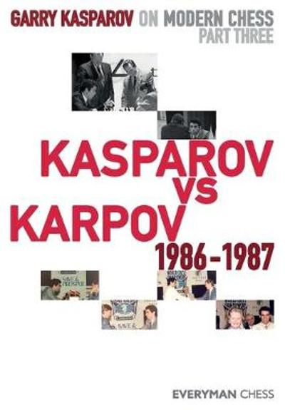 Garry Kasparov on Modern Chess - Garry Kasparov