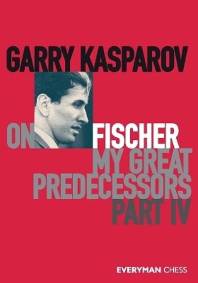 Garry Kasparov on Fischer - My Great Predecessors Part 4 - Garry Kasparov
