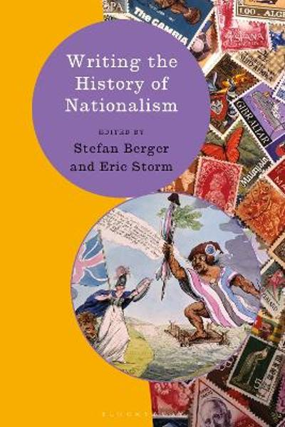 Writing the History of Nationalism - Stefan Berger
