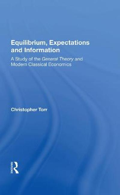 Equilibrium, Expectations and Information - Christopher Torr