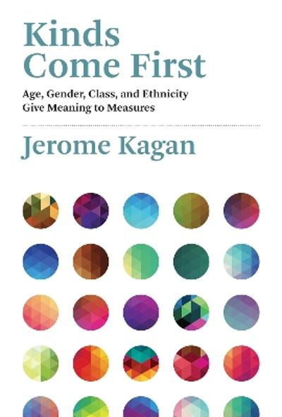 Kinds Come First - Jerome Kagan
